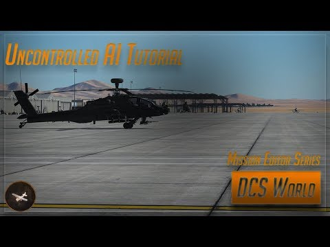 Uncontrolled AI - DCS World Mission Editor Series