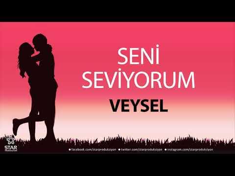 Seni Seviyorum VEYSEL - İsme Özel Aşk Şarkısı