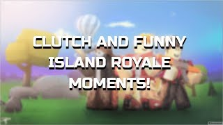 🌴 CLUTCH & FUNNY ISLAND ROYALE MOMENTS!! #1 🌴 (ROBLOX)