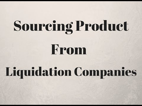 Sourcing Products From Liquidation companies