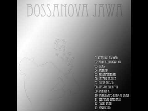 CAMPURSARI RASA JAZZ ||| BOSSANOVA JAWA THE BEST SONG