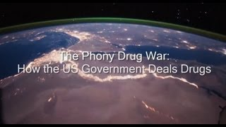 The Phony Drug War: How the US Government Deals Drugs (New Documentary)