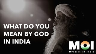 "What do you mean by ""GOD"" by Sadhguru"