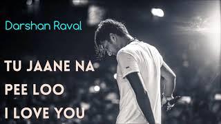 Pee loo   Tu Jaane Na   I Love You   Darshan Raval   Mashup   Darshan Raval Unplugged   Pritam MP4 7.mp3