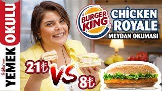 8₺ vs 21₺ Burger King - Chicken Royal (Challenge) Meydan Okuması | Evde Chicken Royale Tarifi
