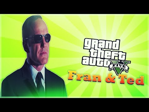 GTA 5 - Fran & Ted - Secret Agents -  Rise Of The Fattys - Comedy Gaming