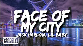 Jack Harlow - Face Of My City (Lyrics) ft. Lil Baby