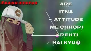 Are itna attitude me chori rehti hai Kyu WhatsApp status video 2019 || new latest whatsapp status