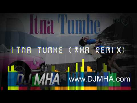 Itna Tumhe (MHA Remix)