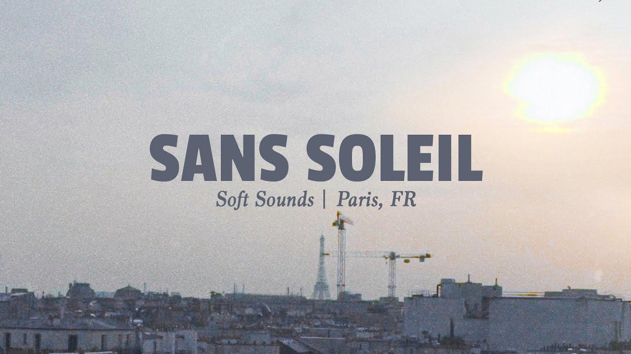 Delta Sleep - Sans Soleil (Paris, FR) | Soft Sounds Ep6
