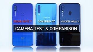 Redmi Note 7 / Samsung A7 2018 / Nova 3i Camera Test & Comparison