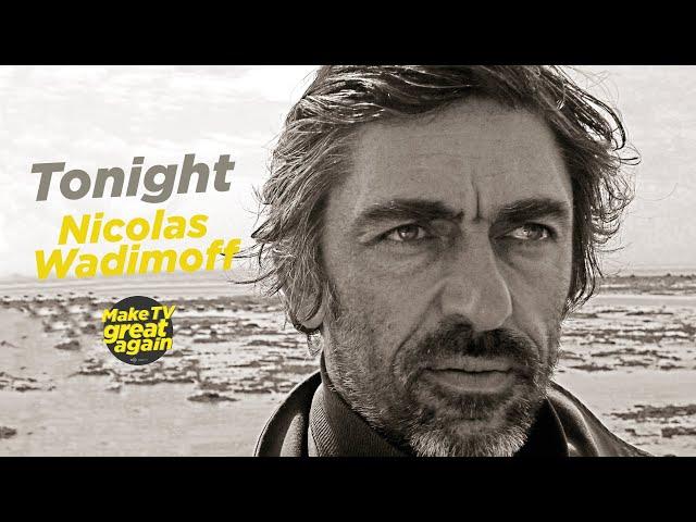 Make TV Great Again S1 E3 - Tonight Nicolas Wadimoff