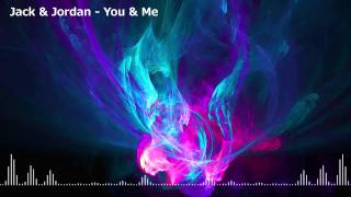 [Progressive House] Jack & Jordan - You & Me [RIP]
