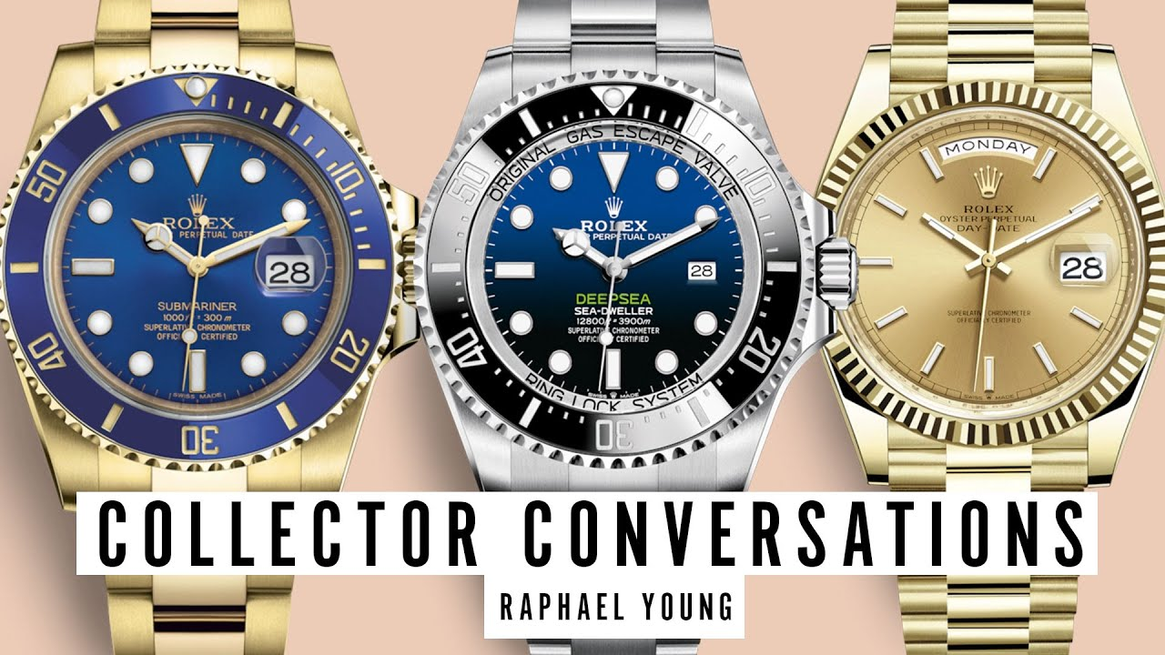 Why Collect Rolex 2019 A Collector Conversation With Watch