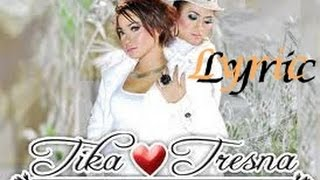 DUO T [TIKA & TRESNA] ~ INDAHNYA NEMPEL KEKASIH  ~ LYRIC