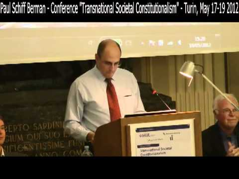 "11 - Paul Schiff Berman - ""Transnational Societal Constitutionalism"" - Turin, May 17-19 2012"