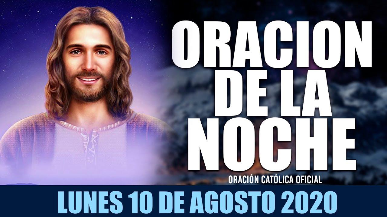Oración de la Noche de hoy Lunes 10 de Agosto de 2020| Oración Católica