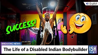 The Life of a Disabled Indian Bodybuilder