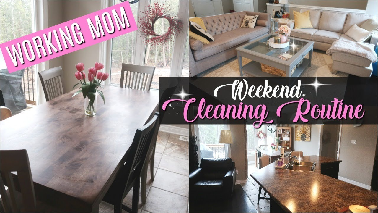 Weekend Cleaning Routine Of A Working Mom 2019 Cleaning Motivation