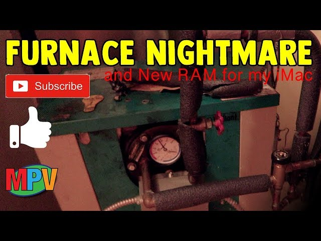 Furnace Nightmare and New RAM for my iMac (3.9.19) #1243