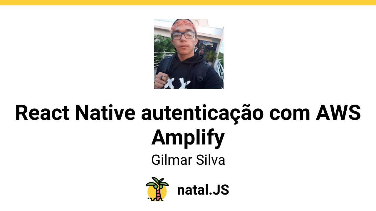 React Native autenticação com AWS Amplify - Gilmar Silva