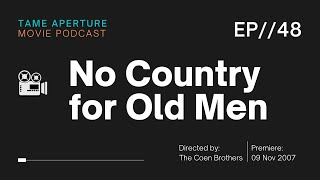 Tame Aperture #48 - No Country for Old Men