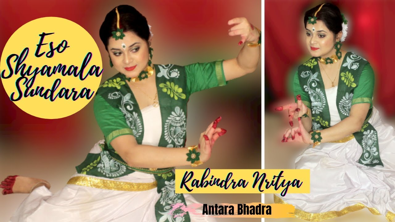 Eso Shyamala Sundara Dance choreography by Antara Bhadra   Rabindra Nritya