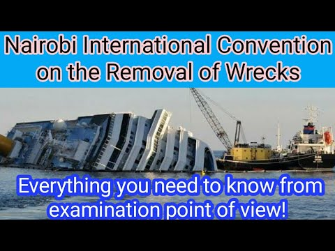 Nairobi International Convention on the Removal of Wrecks. Everything you need to know for Exams!