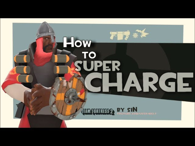 TF2: How to SUPER charge