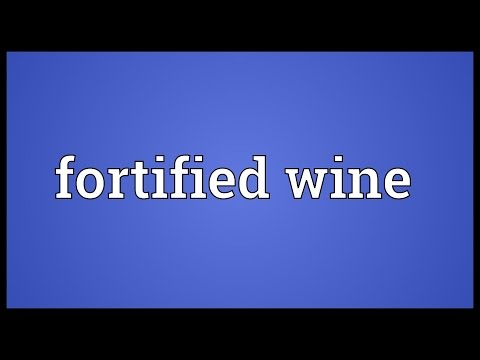 Fortified wine Meaning