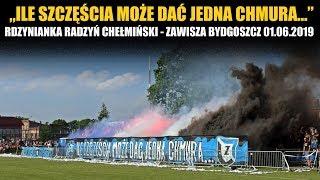 """""""Ile szczęścia może dać jedna chmura"""" - Rdzynianka Radzyń Chełmiński – Zawisza Bydgoszcz 01.06.2019"""