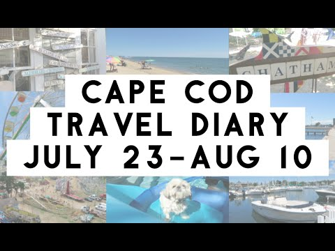 Cape Cod Travel Diary // July 23 - Aug 10