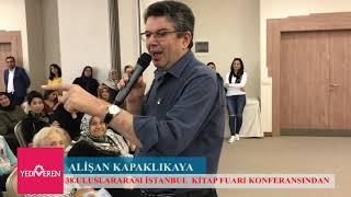 Alişan Kapaklıkaya'nın  38. Uluslararası İstanbul Kitap Fuarı Konferansından