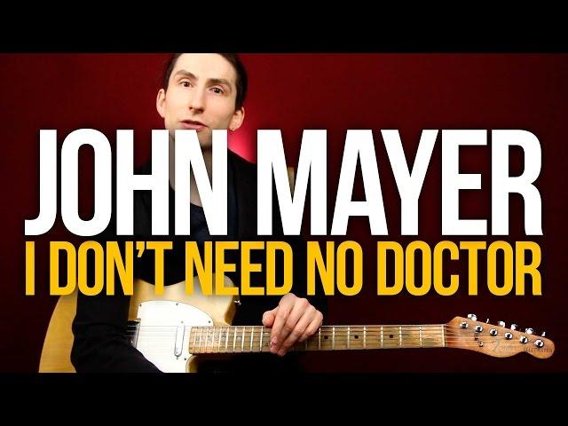 Как играть на гитаре крутой рифф и песню I Don't Need No Doctor John Mayer - Уроки игры на гитаре
