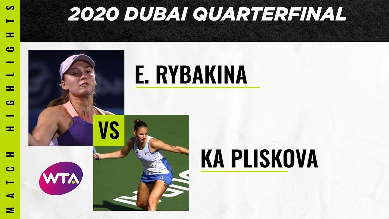 Karolina Pliskova vs. Elena Rybakina | 2020 Dubai Quarterfinal| WTA Highlights