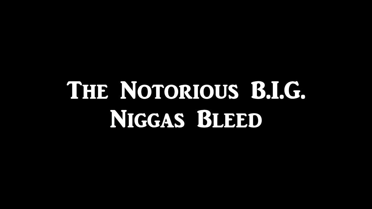 Notorious B.I.G. - Niggas Bleed (Lyrics) - YouTube