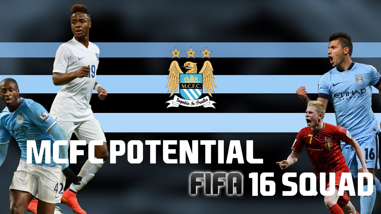 MANCHESTER CITY POTENTIAL FIFA 16 SQUAD