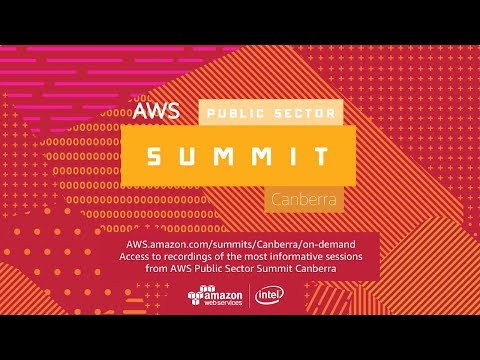 AWS Public Sector Summit 2017 | Canberra - Highlights