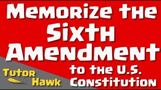 Memorize the U.S. Constitution: Sixth Amendment