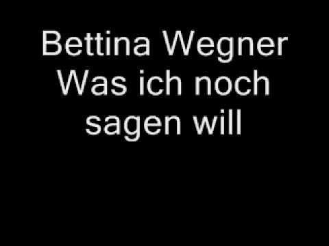 Bettina Wegner  Was ich noch sagen will