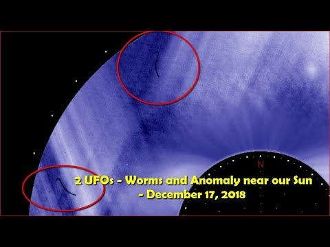 nouvel ordre mondial | 2 UFOs - Worms and Anomaly near our Sun - December 17, 2018
