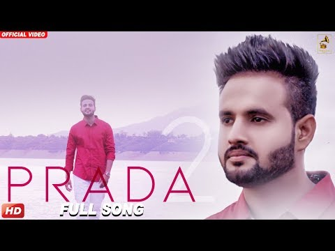 PRADA - 2 (Official Video) |CHALLA KAMBOZ| New Punjabi Song 2018| Wakhra Swag Music