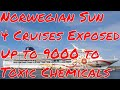 Norwegian Sun 4 Cruises Exposed Up To 9000 People to Toxic Chemicals On Construction Cruises