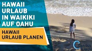 Hawaii Urlaub in Waikiki auf Oahu - Hawaii Urlaub planen