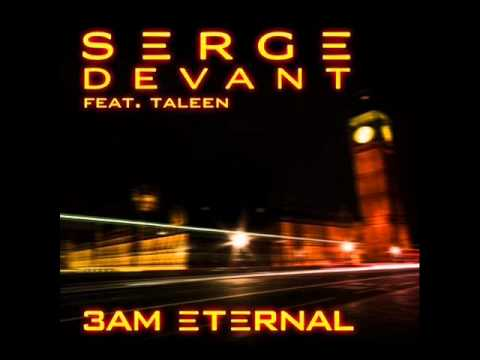 Serge Devant feat Taleen  3AM Eternal Serges KLF Remix