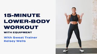 15-Minute Lower-Body Workout With Equipment With Kelsey Wells