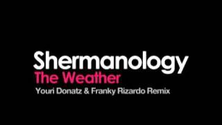 Shermanology - The Weather (Franky Rizardo & Youri Donatz Remix)