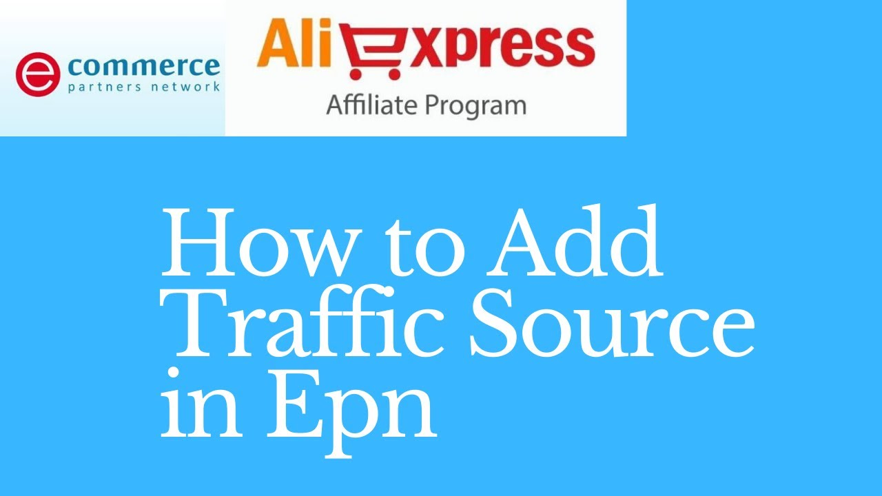 How to Add Traffic Source in Epn | Aliexpress Affiliate Program