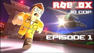ROBLOX JB COP - ARRESTING CRIMINALS IN JAILBREAK EPISODE 1