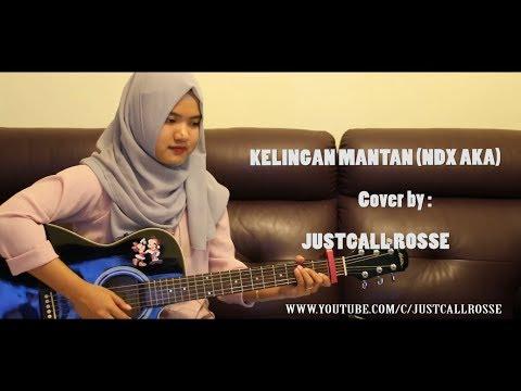 NDX AKA-Cover By JustCall Rosse (KELINGAN MANTAN)
